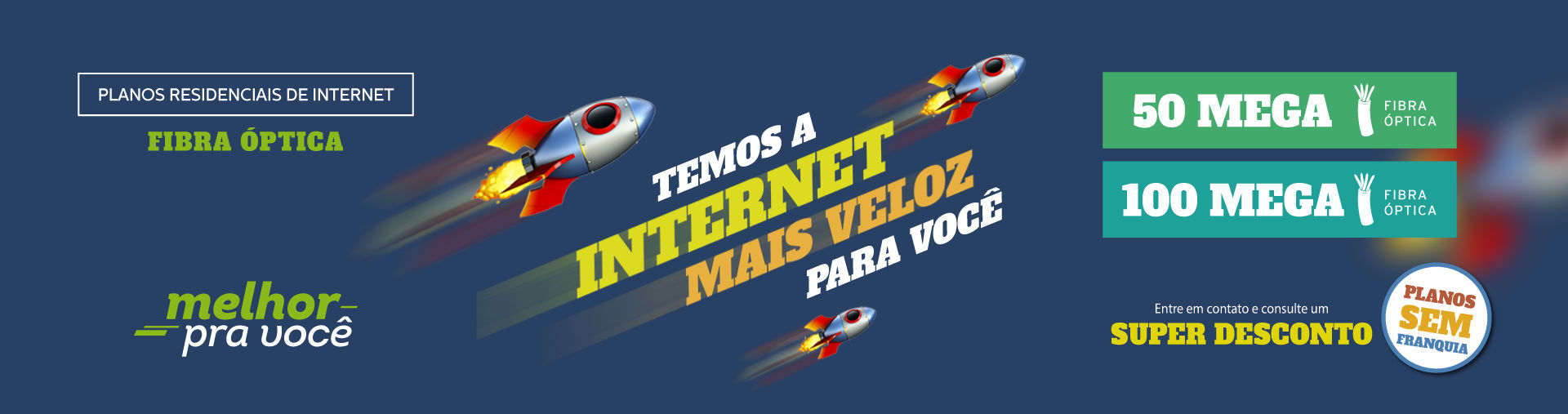 Temos a Internet mais veloz para você - Fibra Óptica