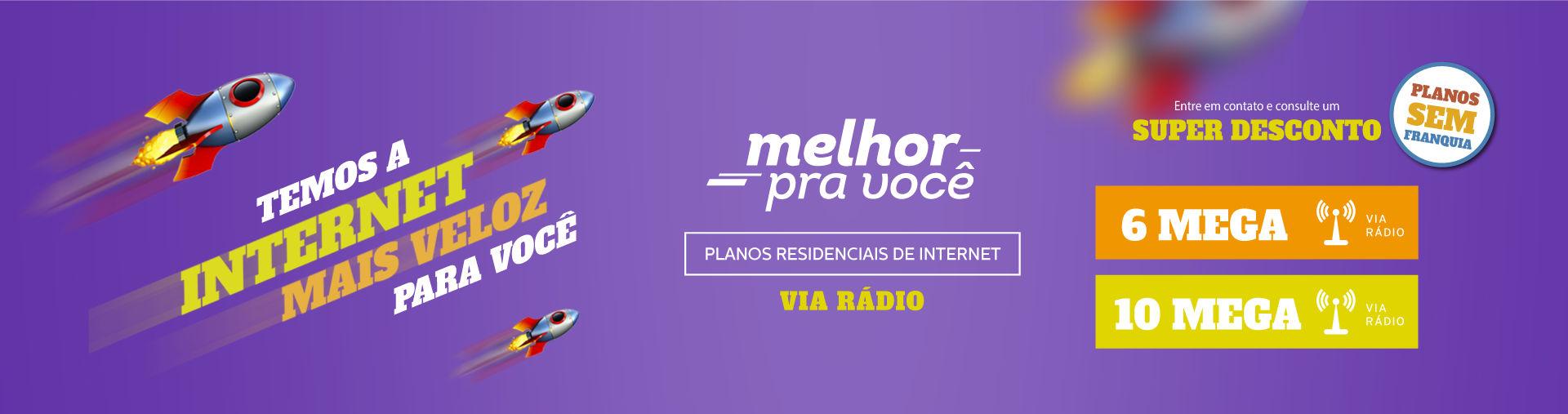 Planos Residenciais de Internet - Via Rádio